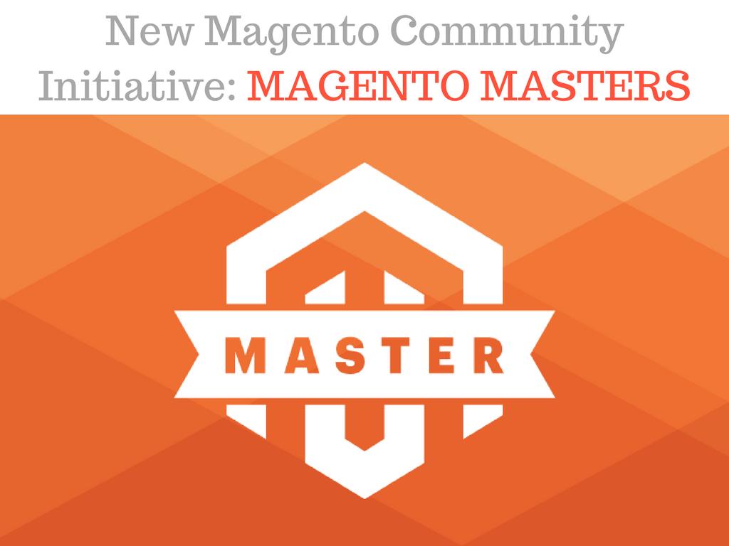 Magento Masters: New Magento Community Initiative