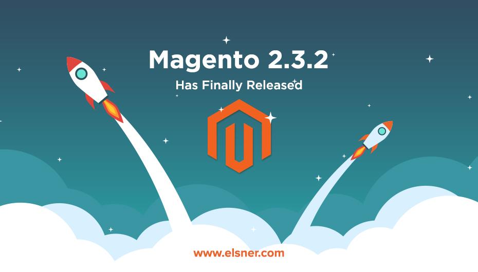 Magento 2.3.2 Released