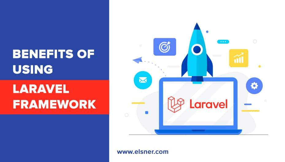 Benefits-of-Using-Laravel-Framework