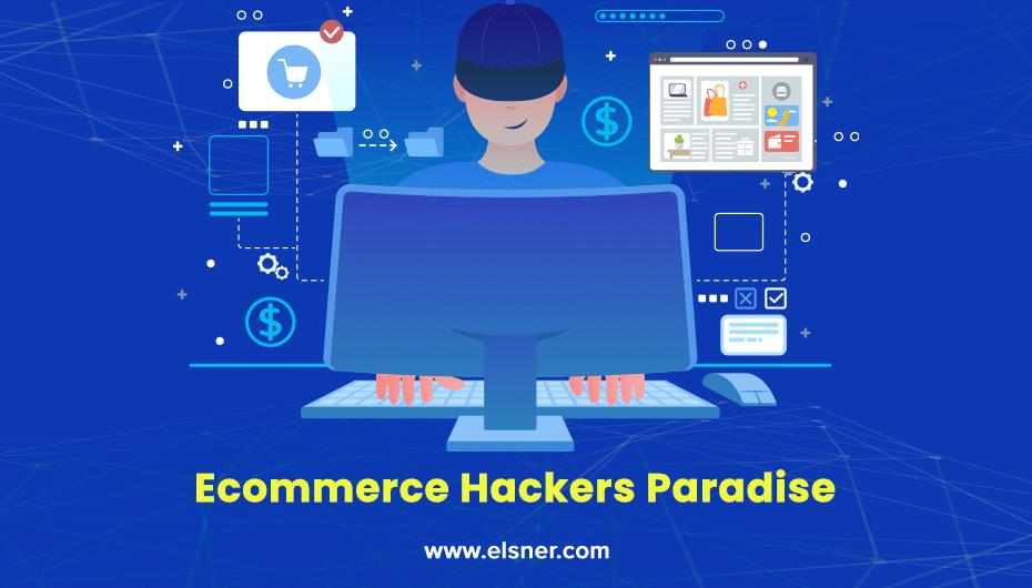 Ecommerce-hackers-Paradise